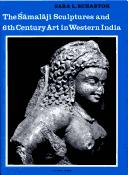 The Samalaji Sculptures and 6th Century Art in Western India