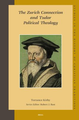 The Zurich Connection and Tudor Political Theology 9789004156180