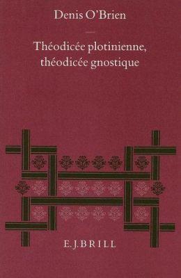 Theodicee Plotinienne, Theodicee Gnostique 9789004096189