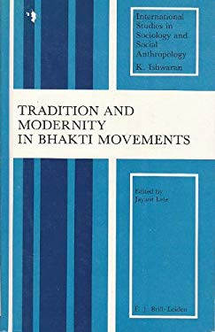 Tradition and Modernity in Bhakti Movements (International Studies in Sociology and Social Anthropology)