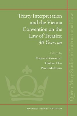 Treaty Interpretation and the Vienna Convention on the Law of Treaties: 30 Years on 9789004181045