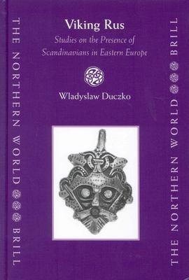Viking Rus: Studies on the Presence of Scandinavians in Eastern Europe