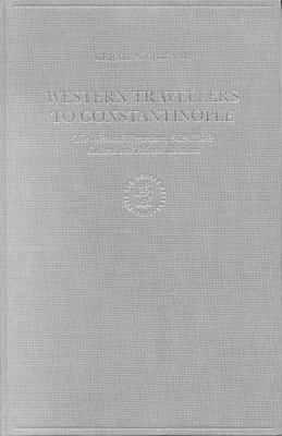 Western Travellers to Constantinople: The West and Byzantium, 962-1204: Cultural and Political Relations