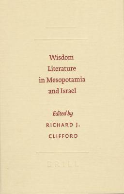 Wisdom Literature in Mesopotamia and Israel 9789004151086