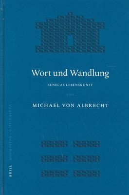 Wort Und Wandlung: Senecas Lebenskunst 9789004139886