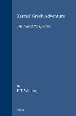 Xerxes' Greek Adventure: The Naval Perspective 9789004141407