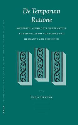 de Temporum Ratione: Quadrivium Und Gotteserkenntnis Am Beispiel Abbos Von Fleury Und Hermanns Von Reichenau