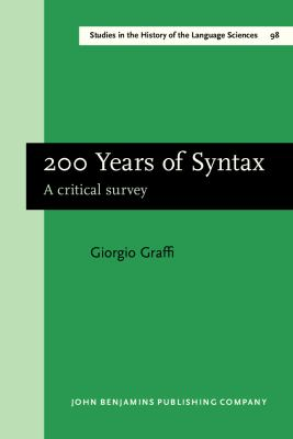 200 Years of Syntax: A critical survey (Studies in the History of the Language Sciences)