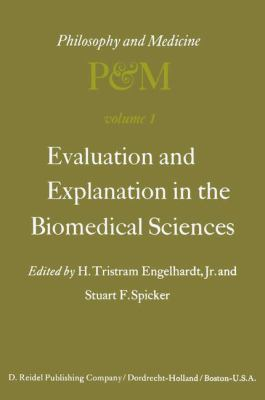 Evaluation and Explanation in the Biomedical Sciences 9789027705532