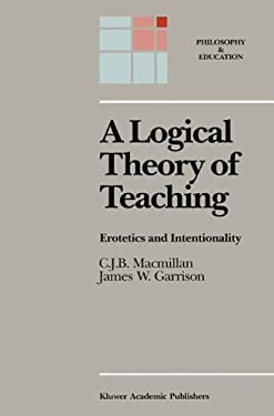 A Logical Theory of Teaching: Erotetics and Intentionality 9789027728135