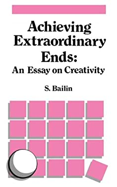 Achieving Extraordinary Ends: An Essay on Creativity 9789024736744