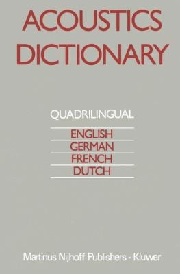Acoustics Dictionary: Quadrilingual: English, German, French, Dutch 9789024727070