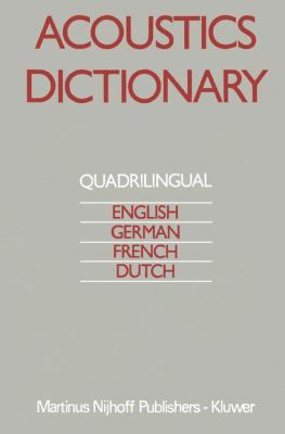 Acoustics Dictionary: Quadrilingual: English, German, French, Dutch