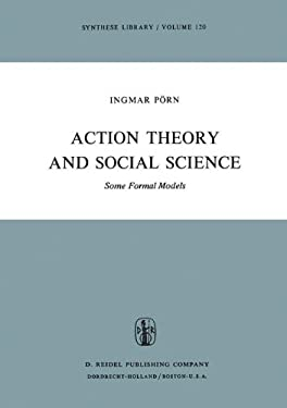 Action Theory and Social Science: Some Formal Models 9789027708465