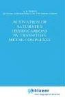 Activation of Saturated Hydrocarbons by Transition Metal Complexes 9789027716286