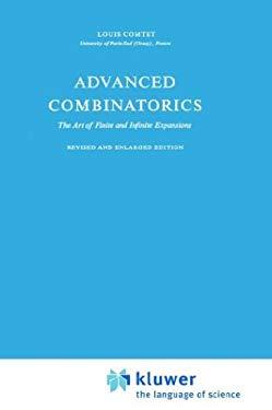 Advanced Combinatorics: The Art of Finite and Infinite Expansions - Comtet, Louis / Comtet, L.