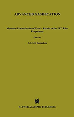 Advanced Gasification: Methanol Production from Wood - Results of the EEC Pilot Programme 9789027722126