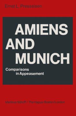 Amiens and Munich, Comparisons in Appeasement 9789024720675