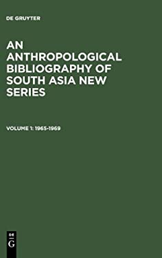 An Anthropological Bibliography of South Asia: Together with a Directory of Anthropological Field Research 9789027977410