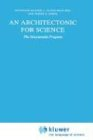 An Architectonic for Science: The Structuralist Program 9789027724038