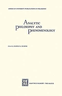 Analytical Philosophy and Phenomenology: American University Publications in Philosophy 9789024718801