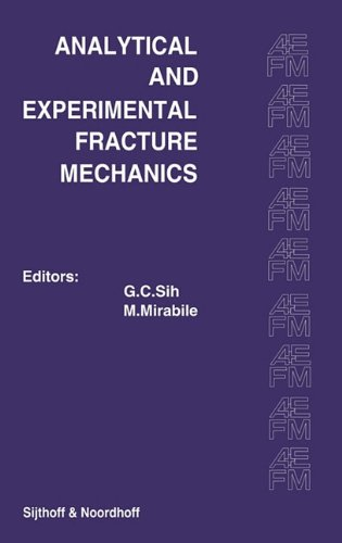Proceedings of an International Conference on Analytical and Experimental Fracture Mechanics: Held at the Hotel Midas Palace Rome, Italy June 23 27, 1 9789028608900