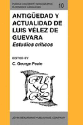Antiguedad y Actualidad de Luis Velez de Guevara: Estudios Criticos 9789027217202