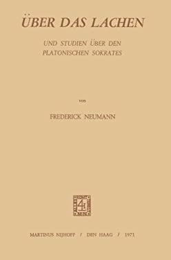 Aoeber Das Lachen Und Studien: Aoeber Den Platonischen Sokrates 9789024751181