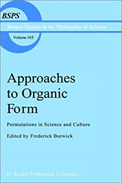 Approaches to Organic Form: Permutations in Science and Culture 9789027725417