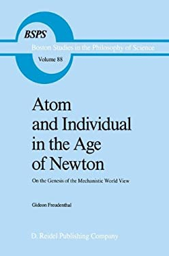 Atom and Individual in the Age of Newton: On the Genesis of the Mechanistic World View 9789027719058