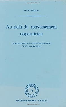 Au-del Du Renversement Copernicien: La Question de La PH Nom Nologie Et de Son Fondement 9789024719037