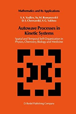 Autowave Processes in Kinetic Systems: Spatial and Temporal Self-Organisation in Physics, Chemistry, Biology, and Medicine 9789027723796