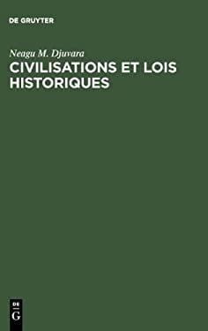 Civilisations Et Lois Historiques: Essai D' Tude Compar E Des Civilisations 9789027977052