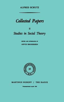 Collected Papers II: Studies in Social Theory 9789024702480