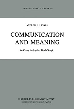 Communication and Meaning: An Essay in Applied Modal Logic 9789027715432