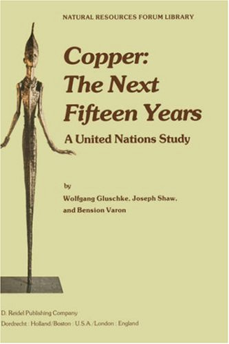 Copper: The Next Fifteen Years: A United Nations Study 9789027708984