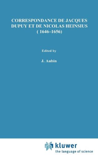 Correspondance de Jacques Dupuy Et de Nicolas Heinsius (1646-1656)