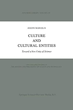 Culture and Cultural Entities - Toward a New Unity of Science 9789027715746