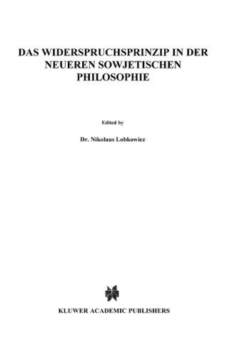Das Widerspruchsprinzip in Der Neueren Sowjetischen Philosophie 9789027700599