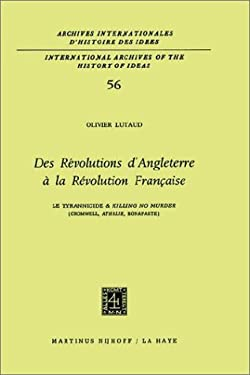 Des R Volutions D'Angleterre La R Volution Fran Aise: Le Tyrannicide Et Killing No Murder' (Cromwell, Athalie, Bonaparte) 9789024715091