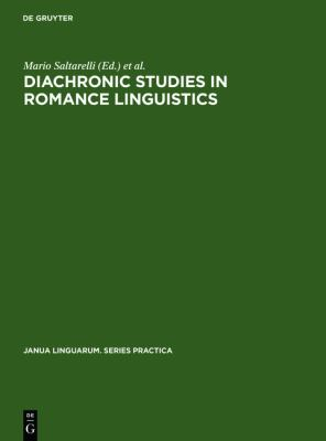 Diachronic Studies in Romance Linguistics: Papers Presented at a Conference on Diachronic Romance Linguistics, University of Illinois, April 1972 9789027934734
