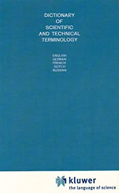 Dictionary of Scientific and Technical Terminology: English, German, French, Dutch, Russian 9789020116670
