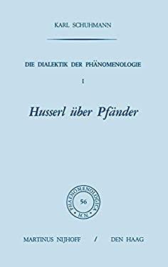 Die Dialektik Der PH Nomenologie I: Husserl Ber Pf Nder 9789024713165
