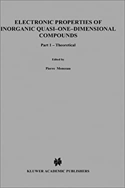 Electronic Properties of Inorganic Quasi-One-Dimensional Compounds: Part I: Theoretical - Monceau, Pierre / Monceau, P.