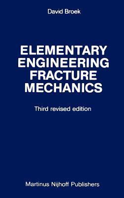 Elementary Engineering Fracture Mechanics 9789024725809
