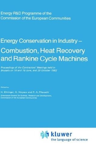 Energy Conservation in Industry, Combustion, Heat Recovery and Rankine Cycle Machines 9789027715814