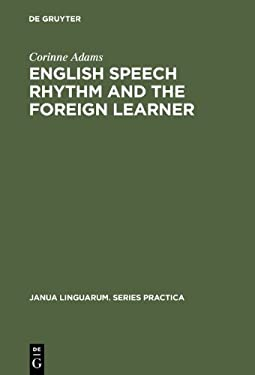 English Speech Rhythm and the Foreign Learner 9789027977168