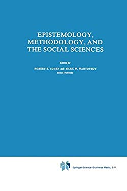 Epistemology, Methodology, and the Social Sciences 9789027714541