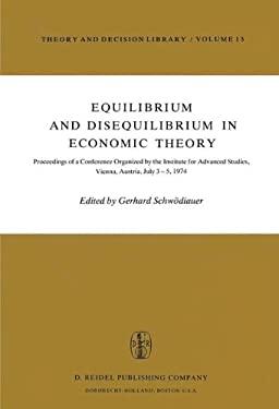 Equilibrium and Disequilibrium in Economic Theory 9789027707383
