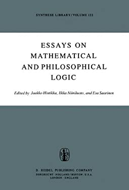 Essays on Mathematical and Philosophical Logic: Proceedings of the Fourth Scandinavian Logic Symposium and of the First Soviet-Finnish Logic Conferenc 9789027708793